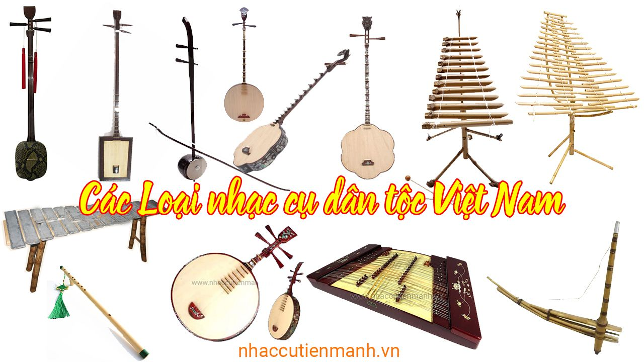Các Loại Nhạc Cụ Dân Tộc Việt Nam