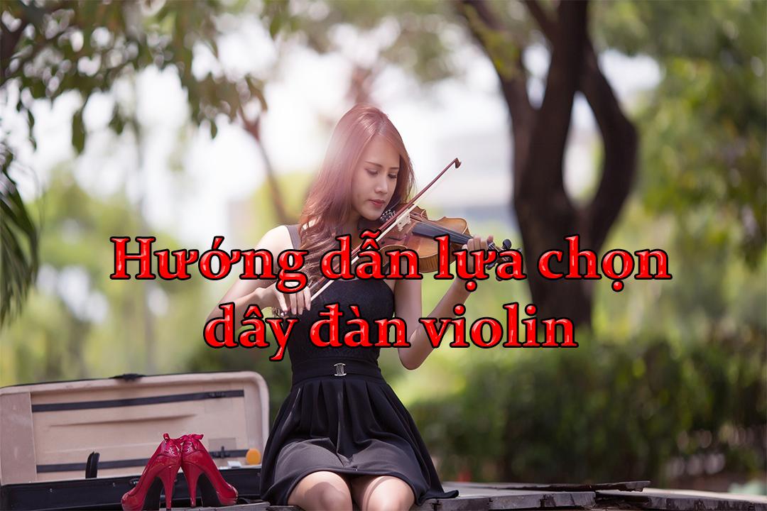 Dây Đàn Violin Lựa Chọn Như Thế Nào?