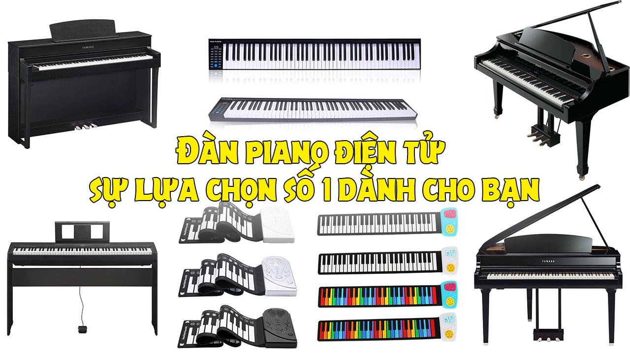 Đàn Piano Điện Tử – Sự Lựa Chọn Số Một Dành Cho Bạn