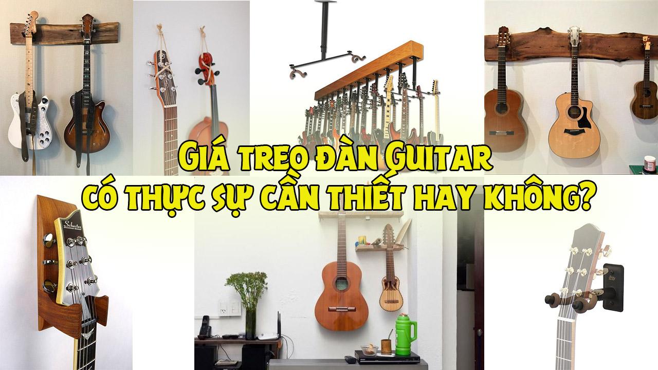 Giá Treo Đàn Guitar Có Thực Sự Cần Thiết Hay Không?