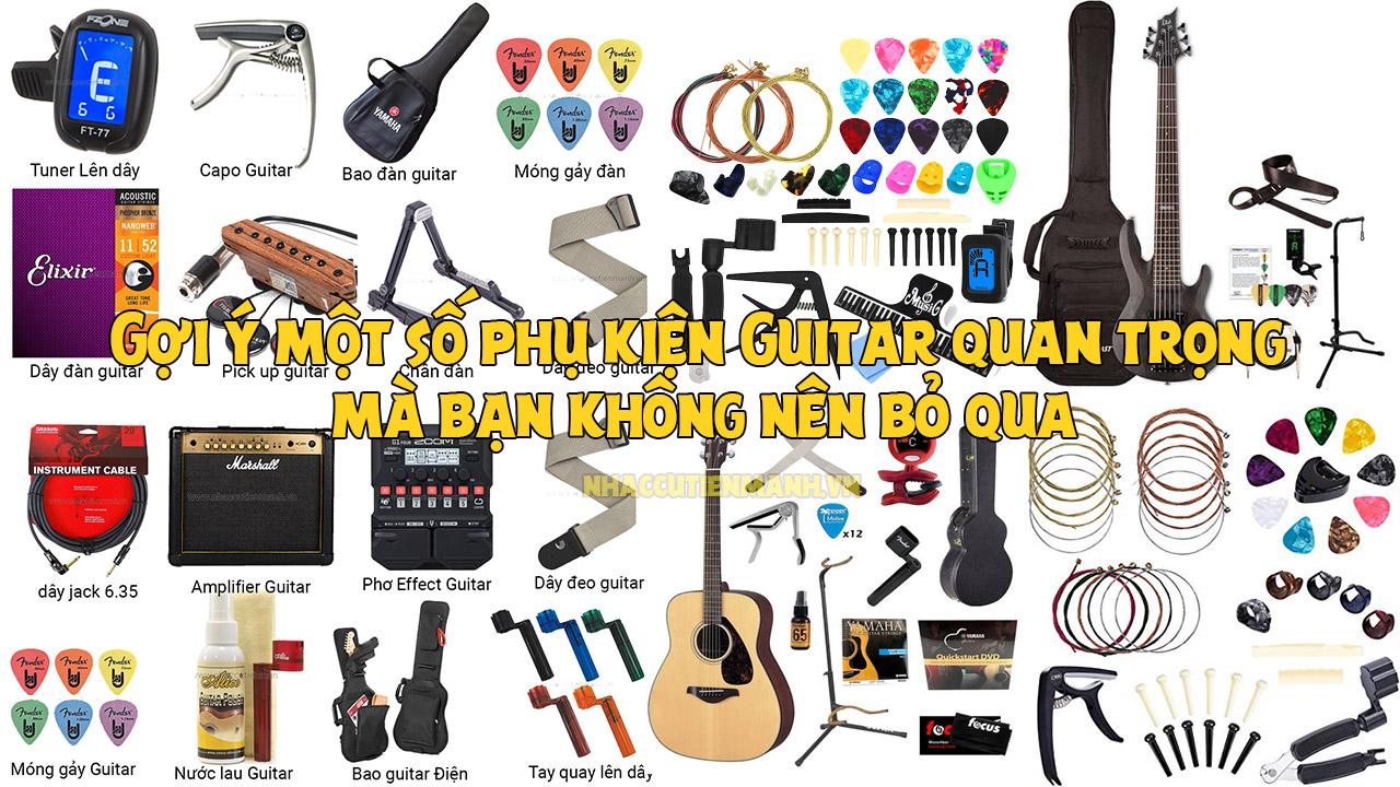 Gợi ý một số phụ kiện Guitar quan trọng mà bạn không nên bỏ qua