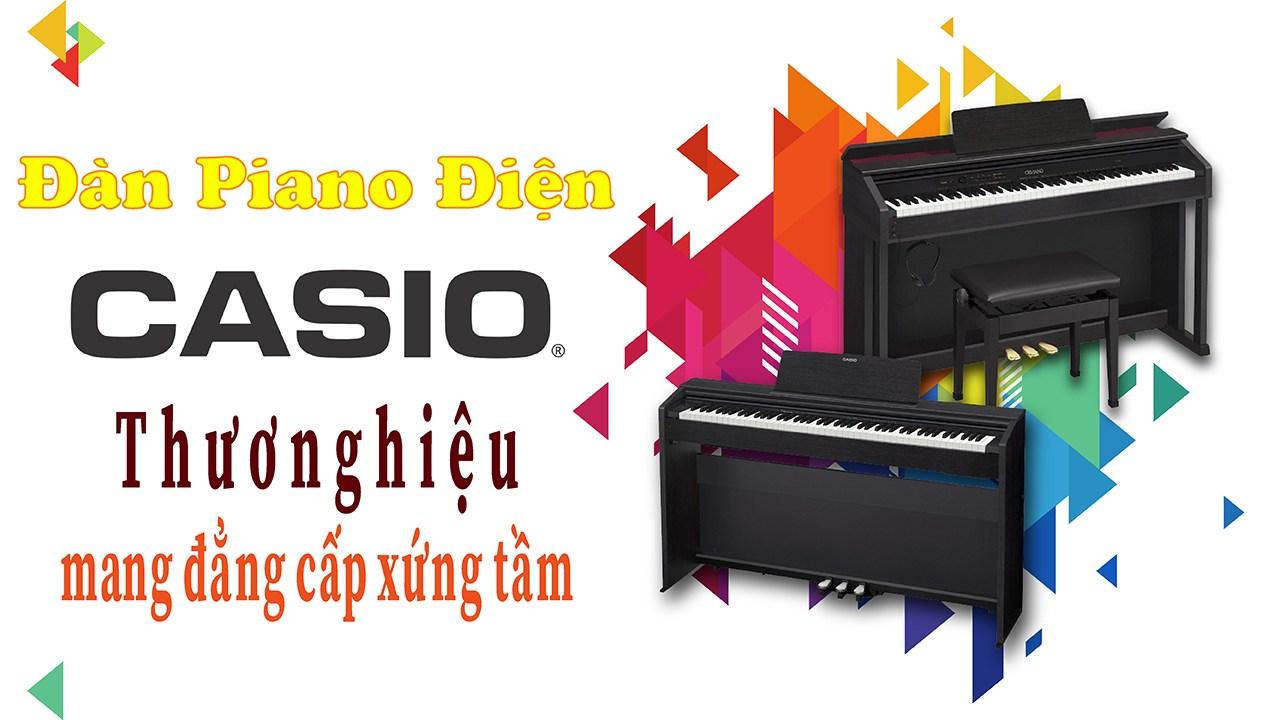 Đàn Piano Điện Casio – Thương Hiệu Mang Đẳng Cấp Xứng Tầm