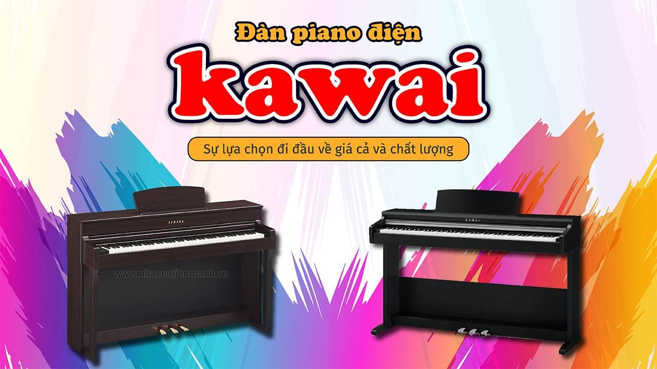 Đàn Piano Điện Kawai – Sự Lựa Chọn Đi Đầu Về Giá Cả Và Chất Lượng