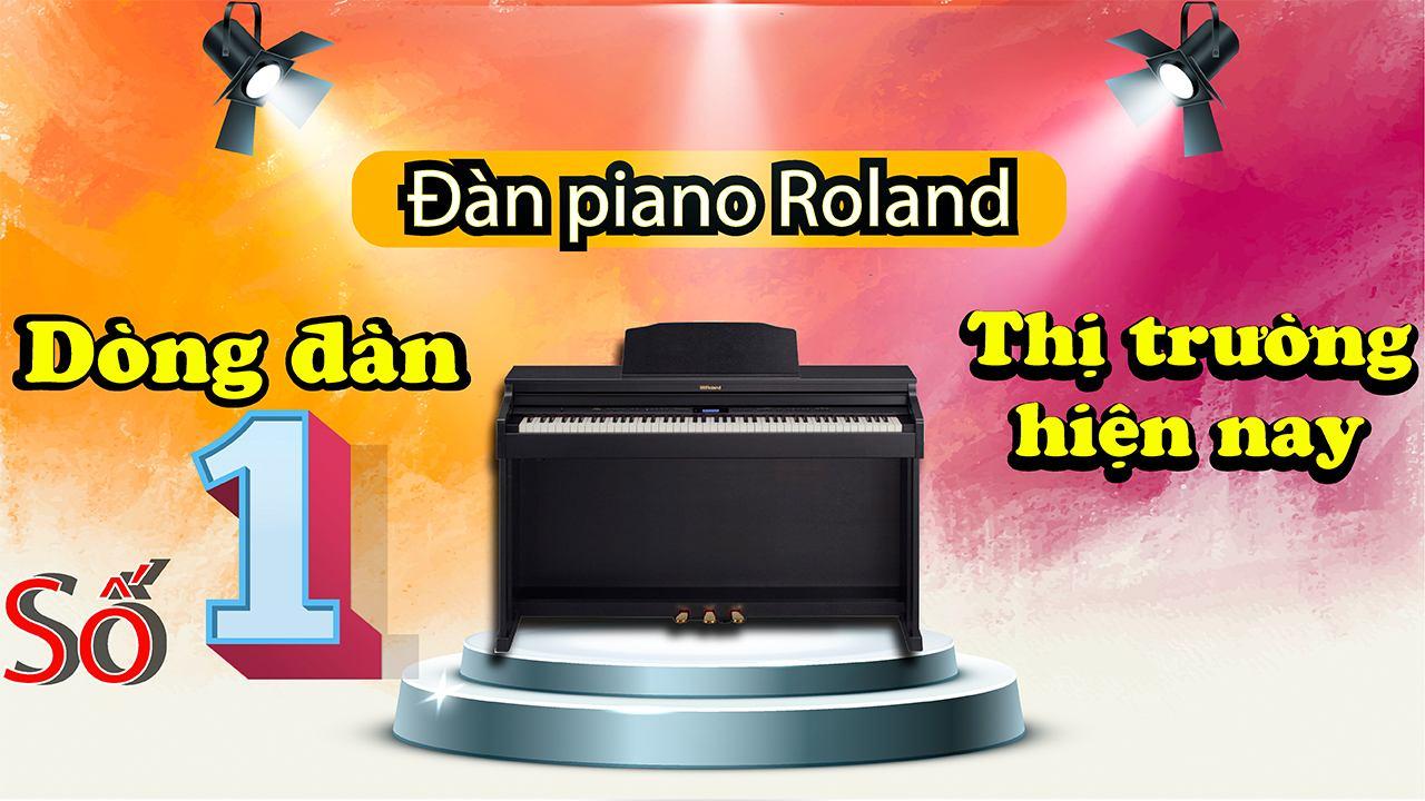 Đàn Piano Roland – Dòng Đàn Số 1 Thị Trường Hiện Nay