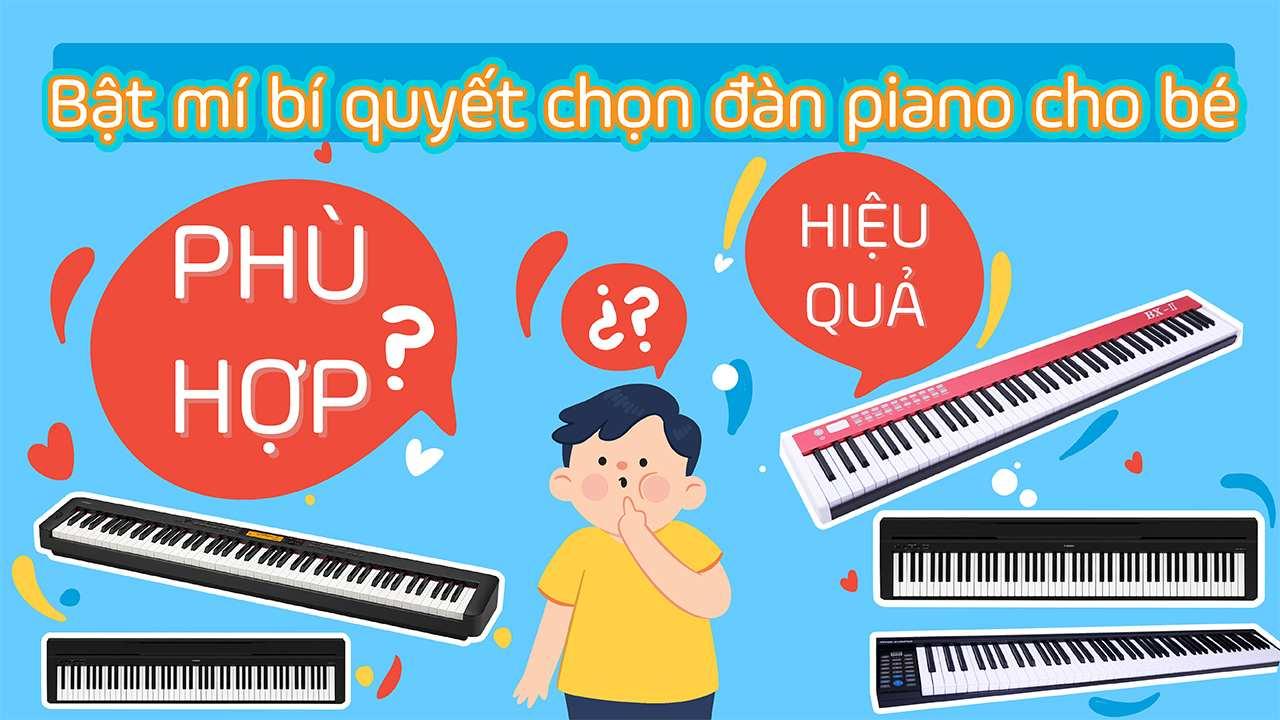 Đàn Piano Cho Bé Bật Mí Cách Chọn Piano Chất Lượng Giá Phải Chăng