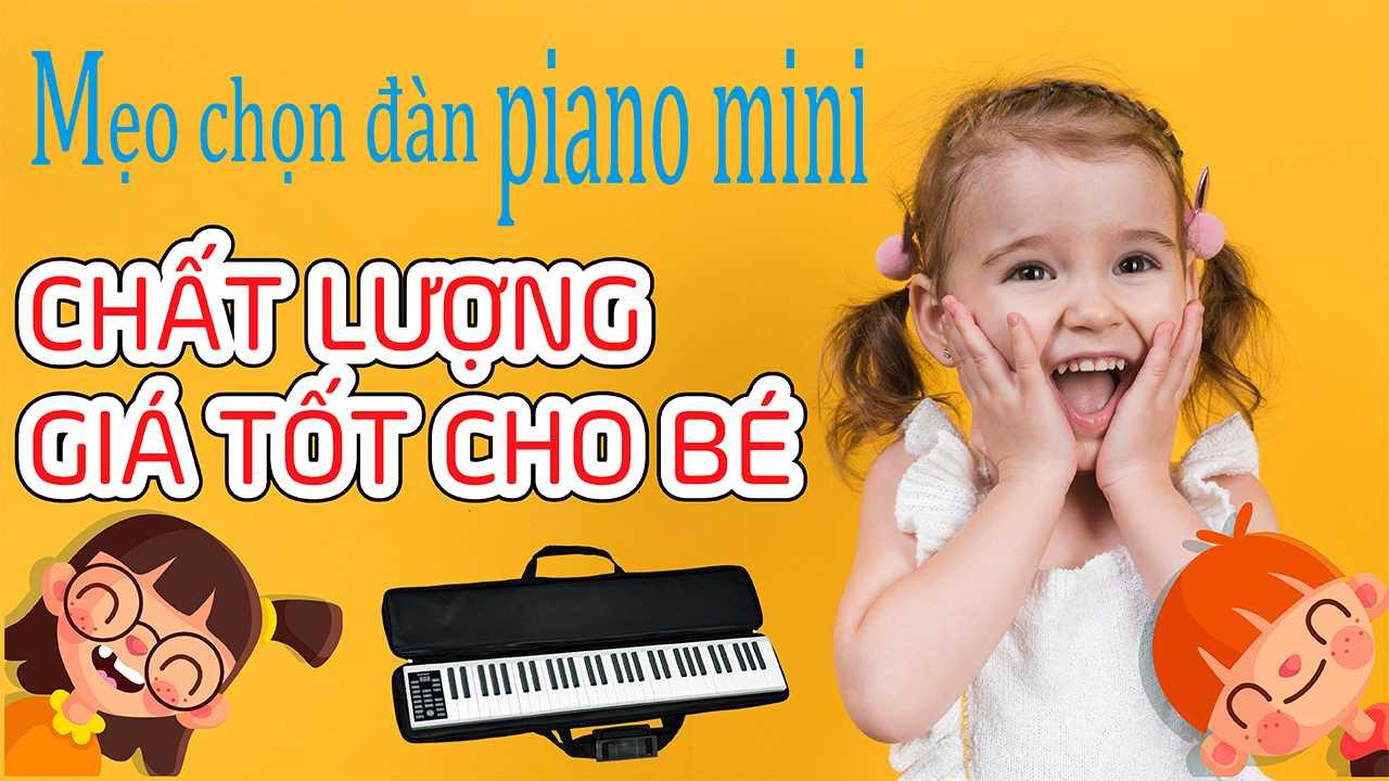 Đàn Piano Mini Cho Bé Mẹo Chọn Piano Chất Lượng Giá Rẻ